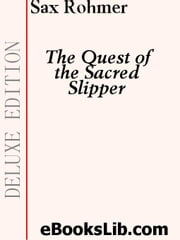 The Quest of the Sacred Slipper ebook by Rohmer, Sax