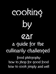 Cooking By Ear ebook by Grant P Cunningham