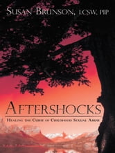 Aftershocks - Healing the Curse of Childhood Sexual Abuse ebook by Susan Brunson, LCSW, PIP