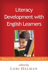Literacy Development with English Learners - Research-Based Instruction in Grades K-6 ebook by