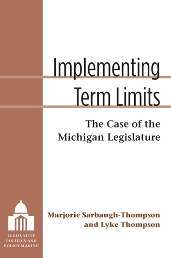 Implementing term limits ebook by thomas l thompson implementing term limits the case of the michigan legislature ebook by thomas l thompson fandeluxe PDF