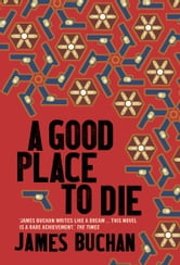 A Good Place to Die ebook by James Buchan
