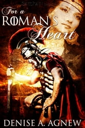 For a Roman's Heart ebook by Denise A. Agnew