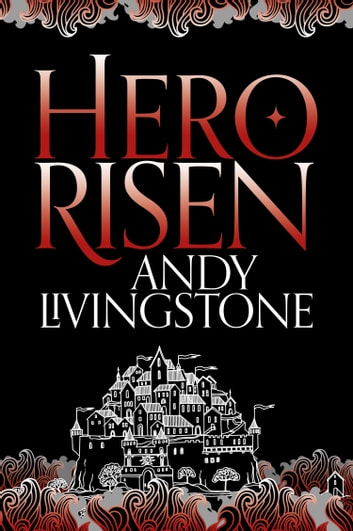 Hero Risen (Seeds of Destiny, Book 3) ebook by Andy Livingstone