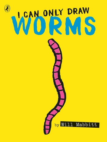 I Can Only Draw Worms ebook by Will Mabbitt