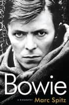 Bowie ebook by Marc Spitz