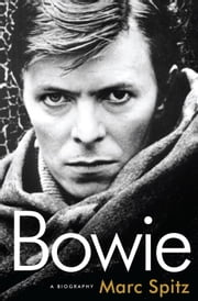 Bowie - A Biography ebook by Marc Spitz