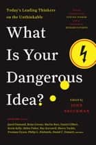 What Is Your Dangerous Idea? ebook by Mr. John Brockman