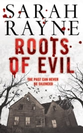 Roots of Evil - Past crimes lead to new murder in this compelling novel of psychological suspense ebook by Sarah Rayne