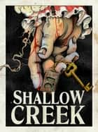 SHALLOW CREEK eBook by Tomek Dzido, Mallum Colt, Nick Adams,...