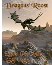 Dragons' Roost ebook by GJ Kelly,Linda McNabb