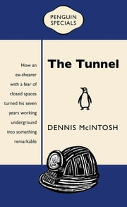 The Tunnel - Penguin Special ebook by Dennis McIntosh
