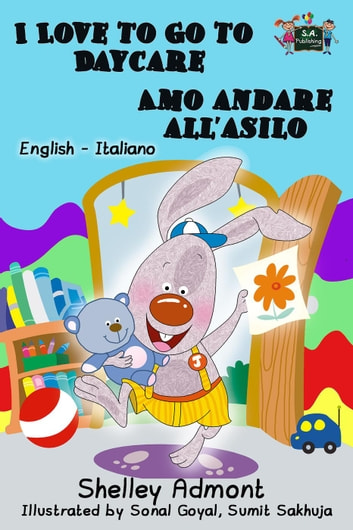 I Love To Go Daycare Amo Andare Allasilo English Italian Bilingual Edition