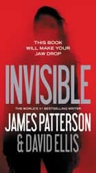 Invisible e-bok by James Patterson, David Ellis