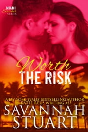 Worth the Risk ebook by Savannah Stuart, Katie Reus