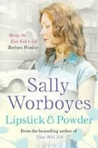 Lipstick And Powder ebook by Sally Worboyes