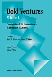 Bold Ventures - Case Studies of U.S. Innovations in Mathematics Education ebook by