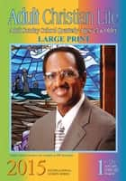 The New National Baptist Hymnal: 21st Century Edition - 2nd Quarter 2015 ebook by R.H. Boyd Publishing Corporation