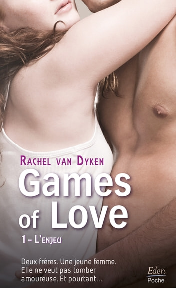 Games of Love - L'enjeu (t.1) eBook by Rachel Van Dyken