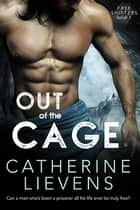Out of the Cage ebook by Catherine Lievens