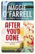 After You'd Gone eBook by Maggie O'Farrell