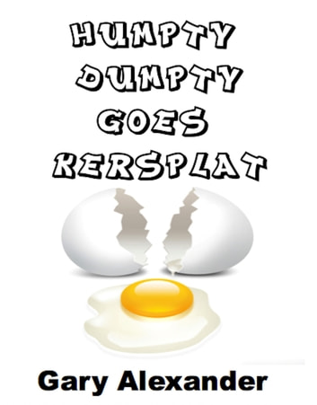 Humpty Dumpty Goes Kersplat! ebook by Gary Alexander