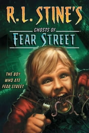 The Boy Who Ate Fear Street ebook by R.L. Stine