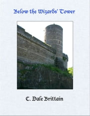 Below the Wizards' Tower ebook by C. Dale Brittain