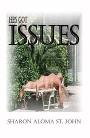 He's Got Issues ebook by Sharon Aloma St. John