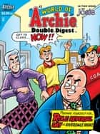 World of Archie Double Digest #3 ebook by SCRIPT: Paul Kupperberg, Bill Golliher ART: Stan Goldberg, Pat Kennedy,...