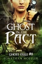 「Ghost in the Pact (Ghost Exile #8)」(Jonathan Moeller著)