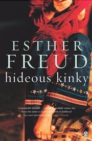 Hideous Kinky ebook by Esther Freud