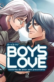 Boy's Love: Histórias de amor sem preconceito ebook by Editora Draco