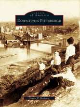 Downtown Pittsburgh ebook by Stuart P. Boehmig