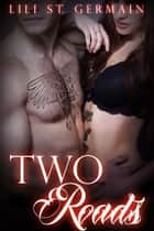 Two Roads (Gypsy Brothers, #6) ebook by Lili St. Germain