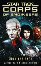Star Trek: Corps of Engineers: Turn the Page ebook by Dayton Ward, Kevin Dilmore