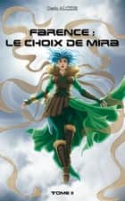 Farence : Le choix de Mira ebook by Dario Alcide