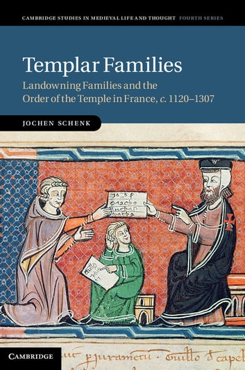 Templar Families - Landowning Families and the Order of the Temple in France, c.1120–1307 ebook by Dr Jochen Schenk
