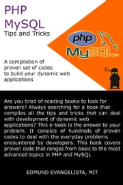 PHP and MySQL Tips and Tricks ebook by Edmund Evangelista