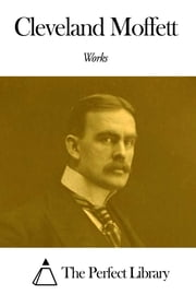 Works of Cleveland Moffett ebook by Cleveland Moffett