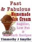 Fast & Fabulous Homemade Ice Cream Recipes