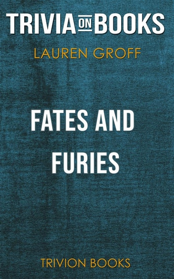 Fates And Furies By Lauren Groff Trivia On Books