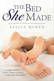 The Bed She Made - The Journey Durant Series ebook by Elicia Hyder