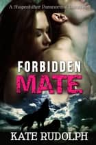Forbidden Mate ebook by Kate Rudolph