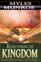 Rediscovering the Kingdom ebook by Myles Munroe