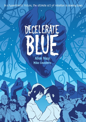 Decelerate Blue ebook by Adam Rapp,Mike Cavallaro