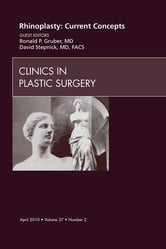Rhinoplasty Current Concepts An Issue Of Clinics In Plastic Surgery E Book Ebook By Ronald P Gruber Md Rakuten Kobo