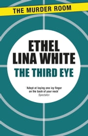 The Third Eye ebook by Ethel Lina White