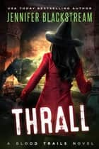 Thrall ebook by Jennifer Blackstream