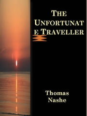 The Unfortunate Traveller ebook by Thomas Nashe